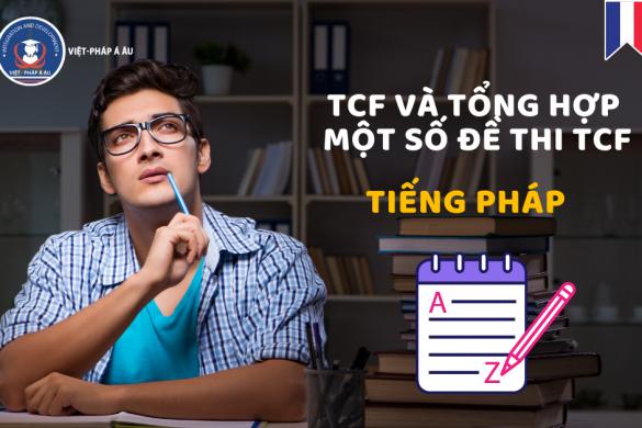 TCF và Tổng hợp một số đề thi TCF