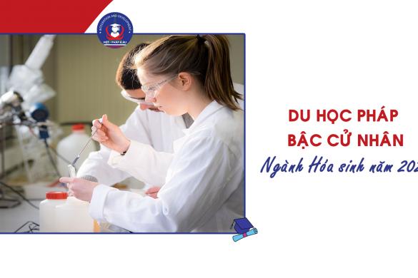 Du học Pháp ngành hóa sinh năm 2021