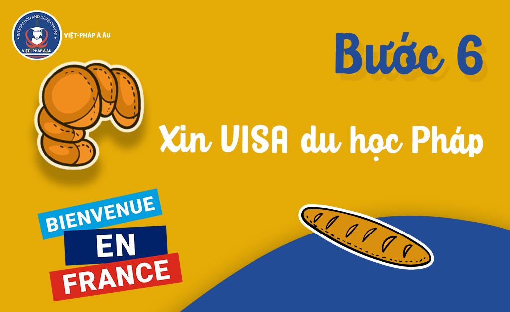Bước 6: Xin VISA du học Pháp