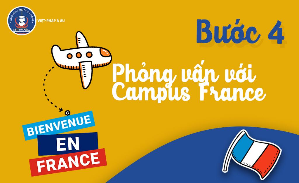 Bước 4: Phỏng vấn với Campus France
