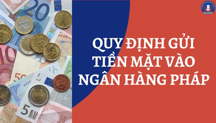 Quy định gửi tiền vào ngân hàng Pháp