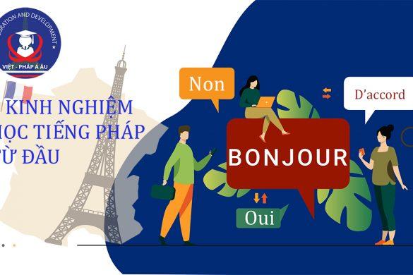 5 kinh nghiệm học tiếng Pháp từ đầu