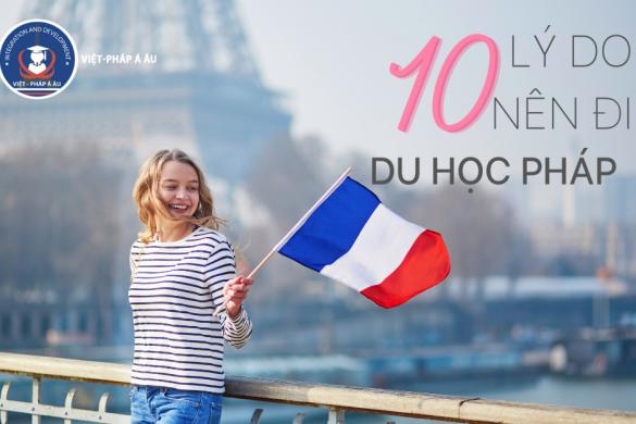 10 lý do nên đi du học Pháp