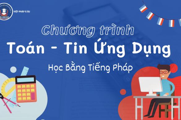 Chương trình học Toán - Tin ứng dụng bằng tiếng Pháp