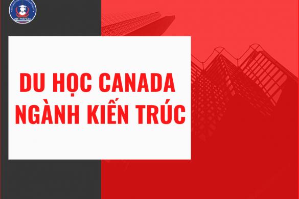 du-hoc-canada-nganh-kien-truc