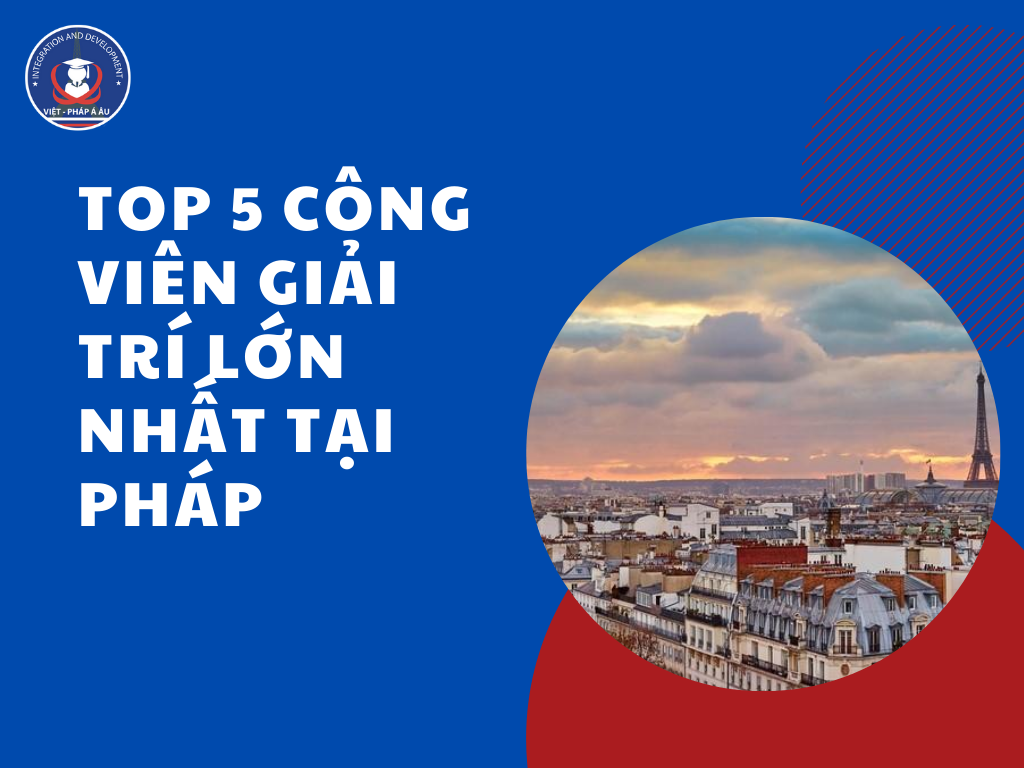 top-5-cong-vien-giai-tri-lon-nhat-tai-phap