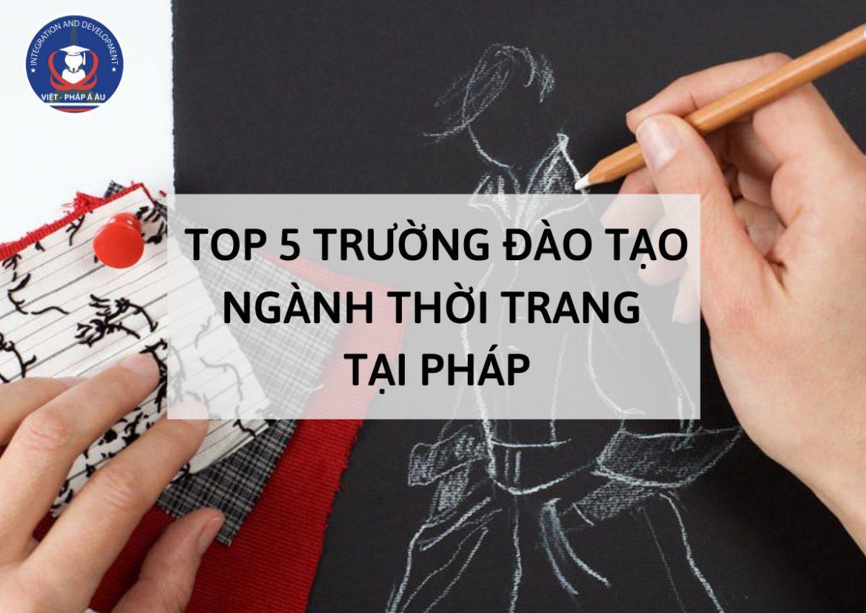 top-5-truong-dao-tao-nganh-thoi-trang-tai-phap